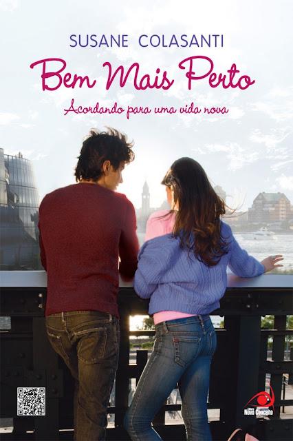 """News: """"Bem Mais Perto"""", da autora Susane Colasanti. 7"""