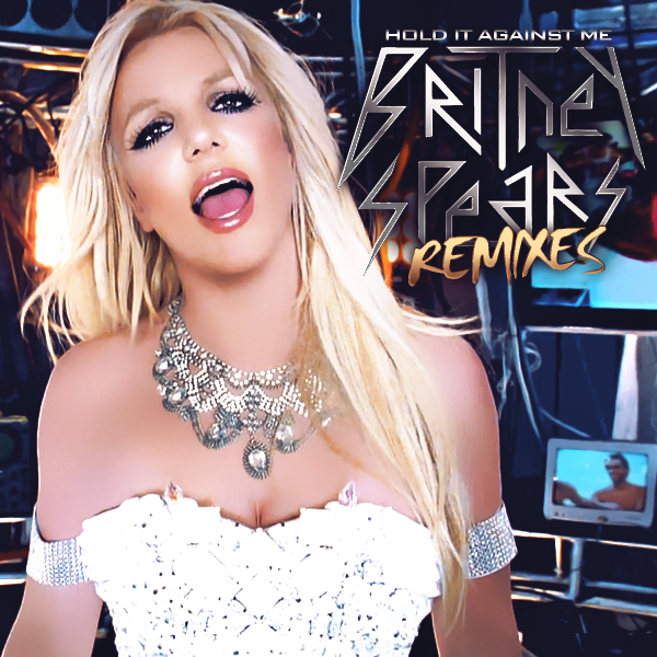 britney spears hold it against me remixes