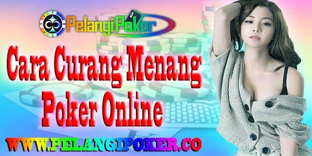 Cara-Curang-Bermain-Poker-Online-Supaya-Menang-Terus