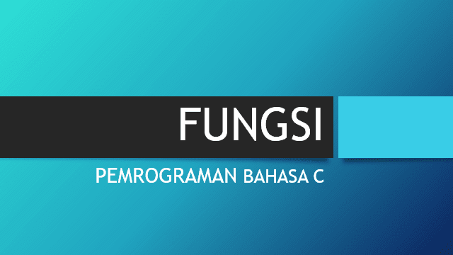 Fungsi Pada Pemrograman Bahasa C