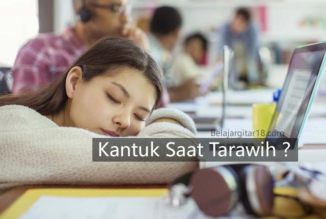 Tips dan Cara mengatasi ngantuk saat Tarawih