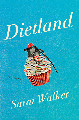 Dietland and Sarai Walker