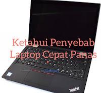 Tips Laptop: 3 Penyebab Laptop Cepat Panas dan Cara Mengatasinya