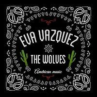Eva Vazquez & The Wolves