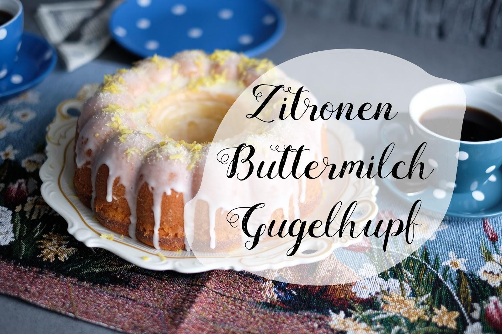 Zitronen Buttermilch Gugelhupf Marion S Kaffeeklatsch