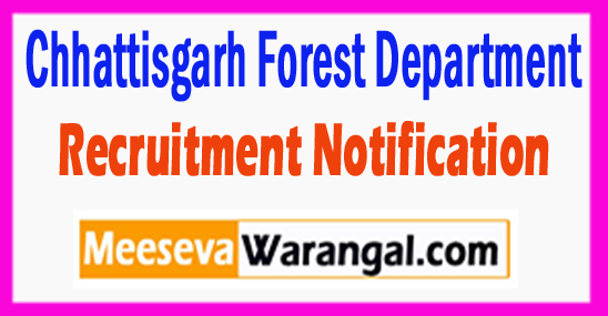 Chhattisgarh Forest Department Recruitment Notification 2017 Last Date 05-08-2017