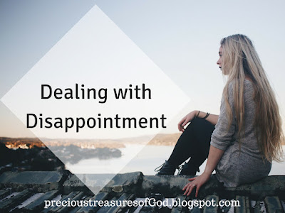 http://precioustreasuresofgod.blogspot.com/2017/05/dealing-with-disappointment.html