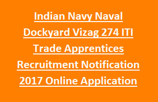 Indian Navy Naval Dockyard Vizag 274 ITI Trade Apprentices Recruitment Notification 2017 Online Application