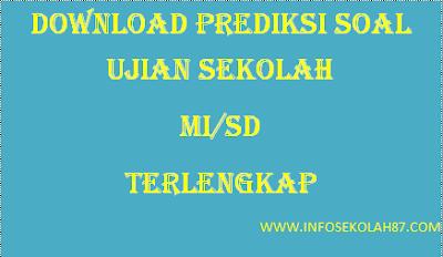 Download Prediksi Soal dan Kunci Jawaban UN MI/SD Terlengkap