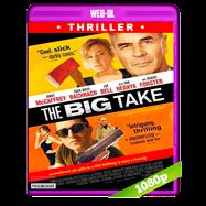 The Big Take (2018) WEB-DL 1080p Audio Ingles 5.1 Subtitulada