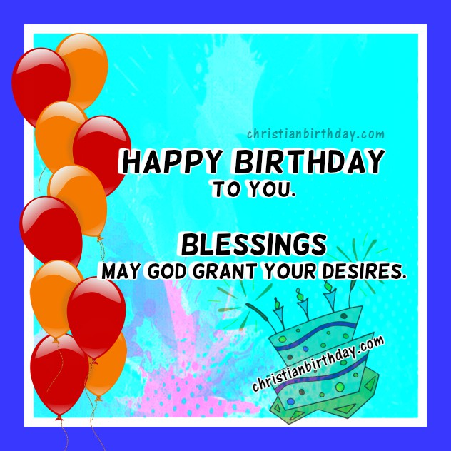 free christian birthday image congratulations, free birthday greetings, christian quotes, Mery Bracho birthday cards.