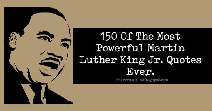 150 Most Powerful Martin Luther King Jr Quotes Ever