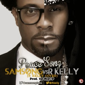 AlbumLords: Samsong - Peace (R  Kelly Cover)