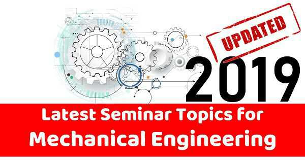 The Latest List of Seminar Topics for Mechanical Engineering [Updated]