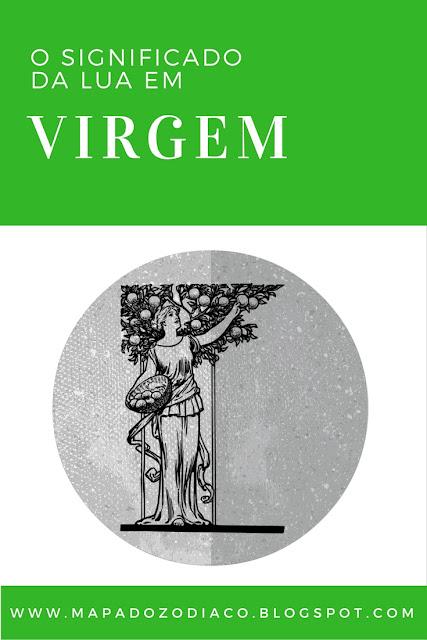 o significado da lua em virgem astrologia