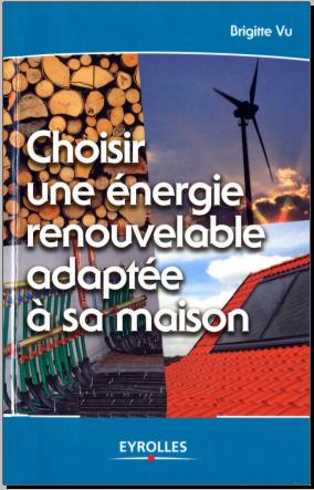 Livre : Choisir une énergie renouvelable adaptée à sa maison - Gratuit