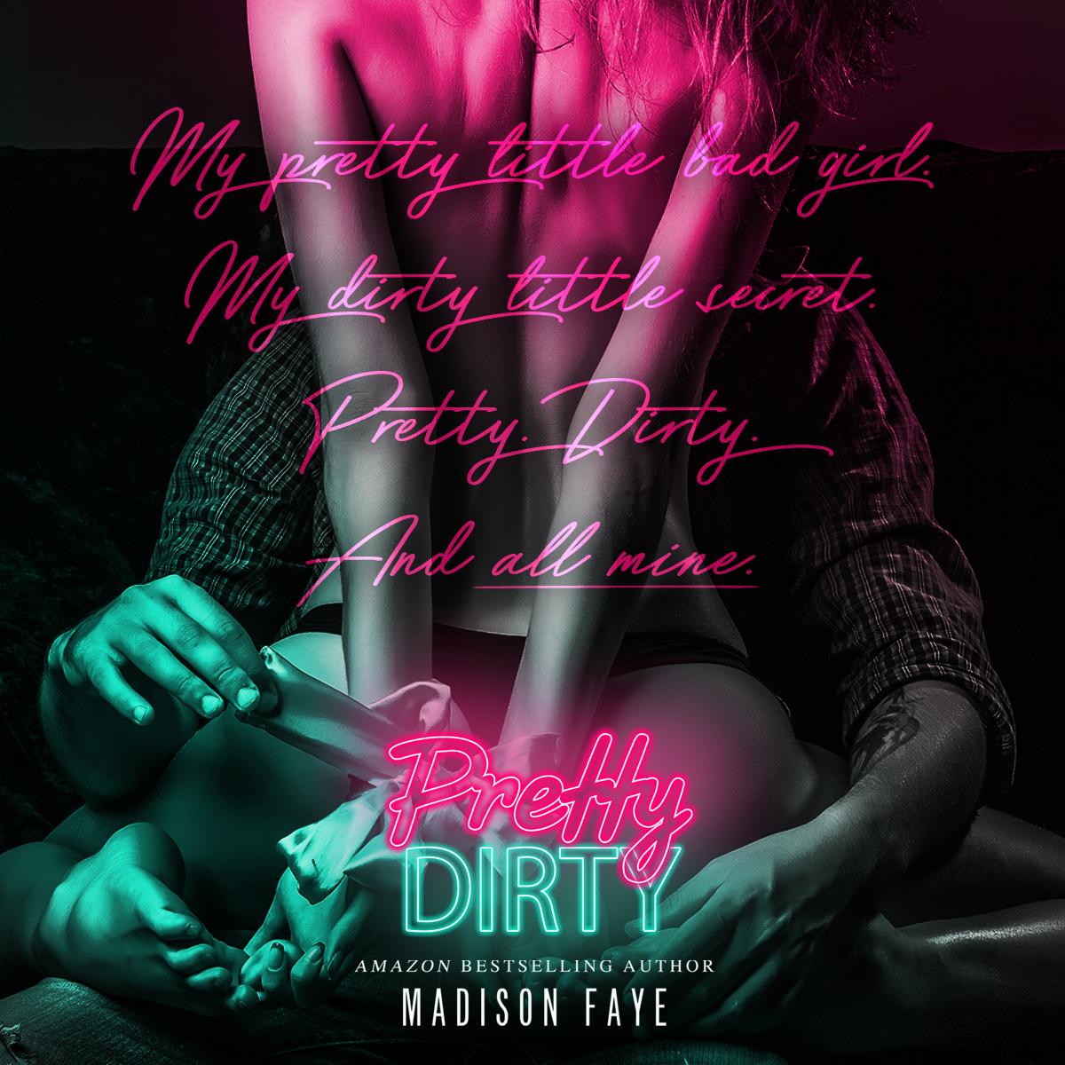 3fbc12eabd2e Pretty Dirty by Madison Faye