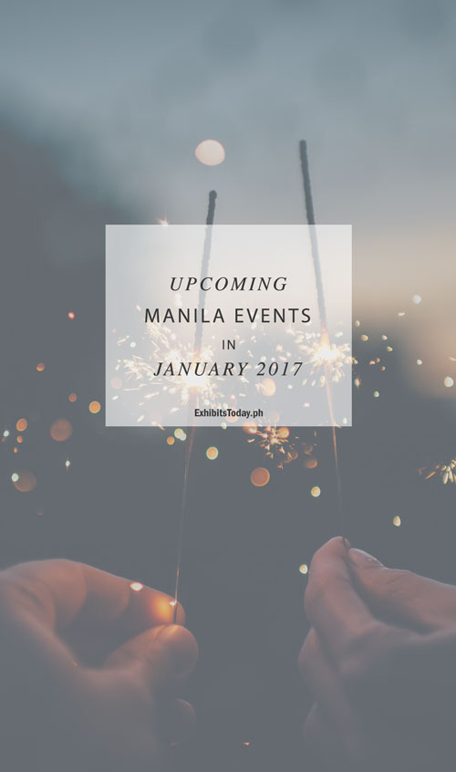 Upcoming Manila Events in January 2017