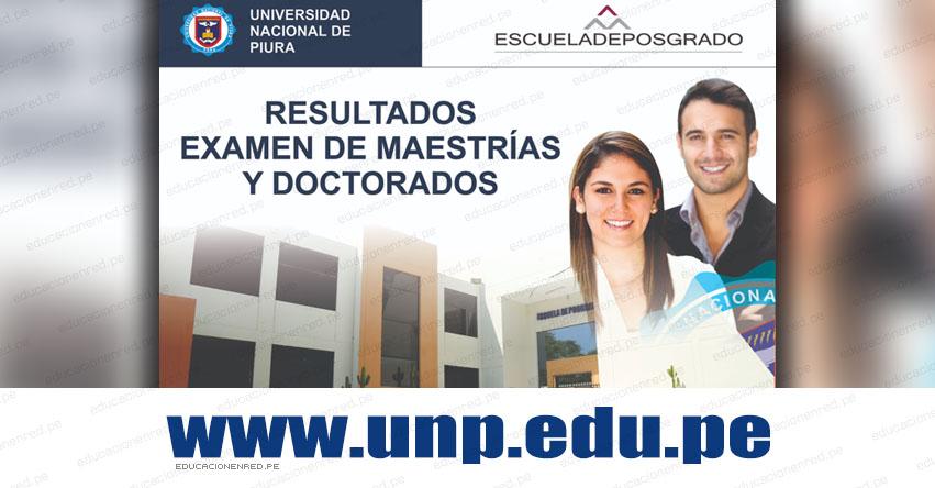 Resultados UNP Piura 2019-1 POSGRADO (Sábado 23 Marzo) Ingresantes Examen Admisión - Maestrías y Doctorados - Universidad Nacional de Piura - www.unp.edu.pe