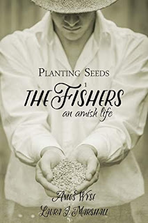 Planting Seeds: The Fishers (An Amish Life Book 1) by Laura J. Marshall