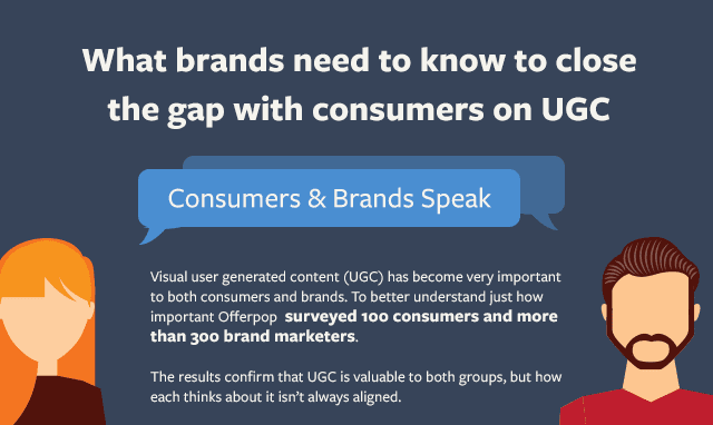 What Brands Need To Know To Close The Gap With Consumers On UGC