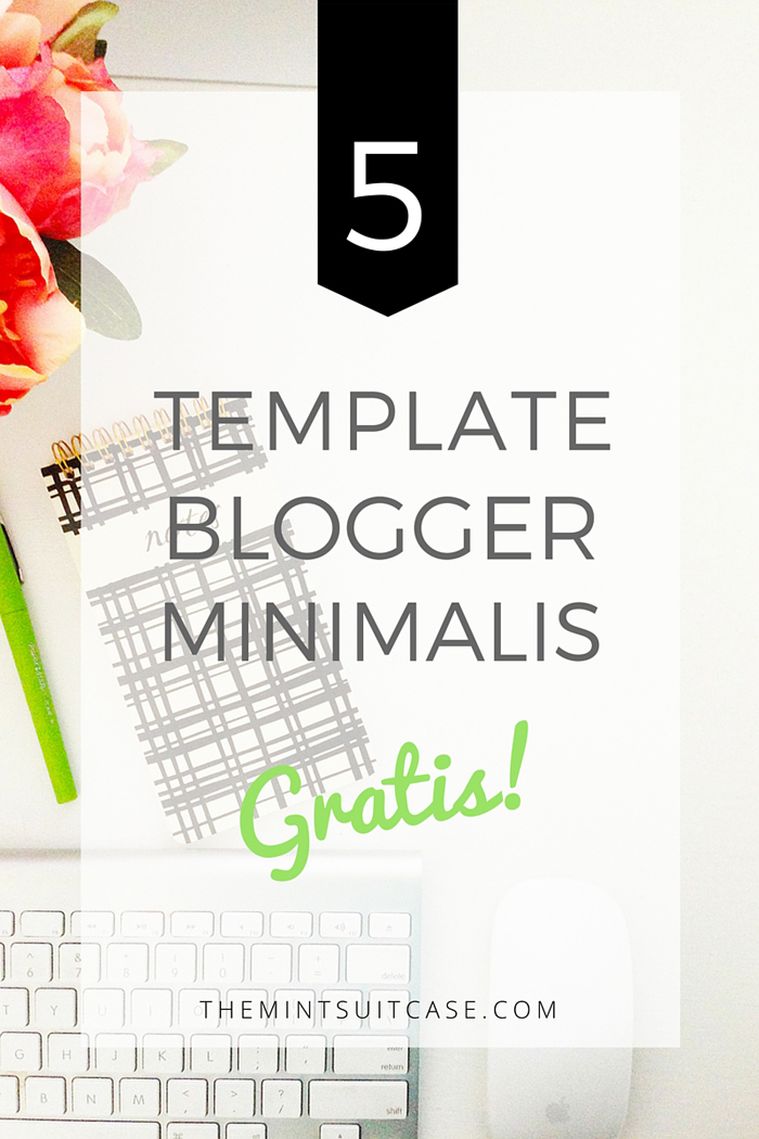5 Template Blogger Minimalis (Gratis!) / The Mint Suitcase