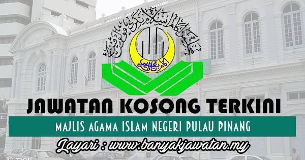 Jawatan Kosong 2017 di Majlis Agama Islam Negeri Pulau Pinang www.banyakjawatan.my