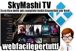 SkyMashi TV - Ecco Una Delle Più Complete Build Disponibili Per Kodi