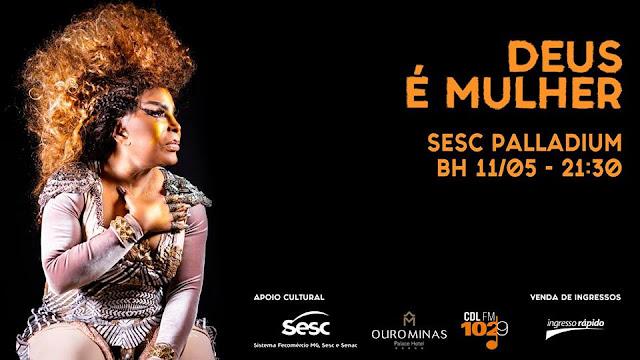 """Sesc Palladium recebe  Elza Soares com o Show, """"Deus é Mulher"""""""