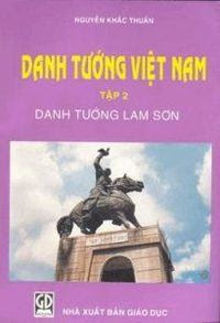 Danh Tướng Việt Nam: Tập 2 - Nguyễn Khắc Thuần