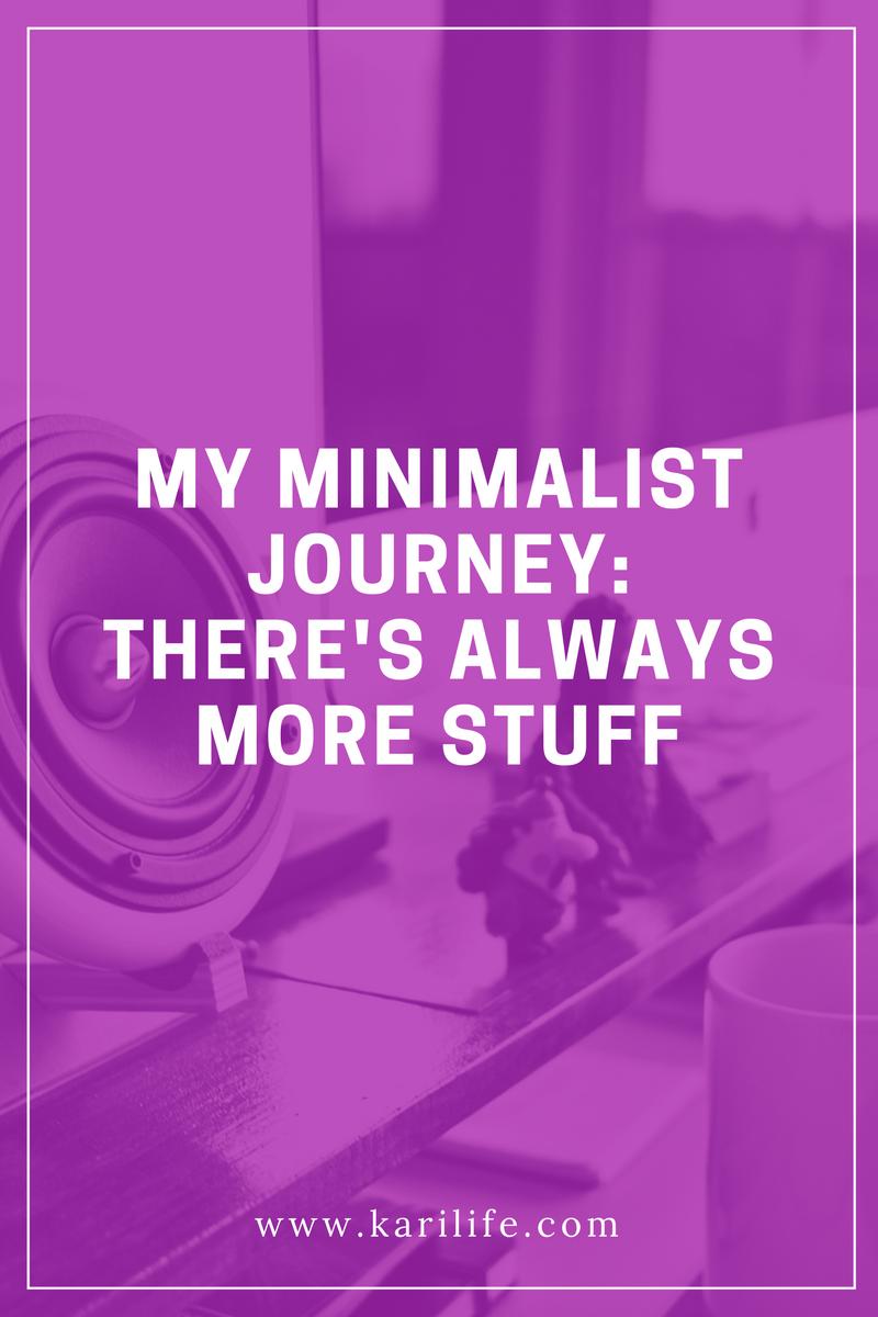 Life my minimalist journey there 39 s always more stuff for Minimalist stuff