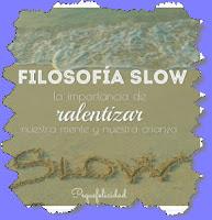 http://www.pequefelicidad.com/2016/05/filosofia-slow-la-importancia-de.html?m=1