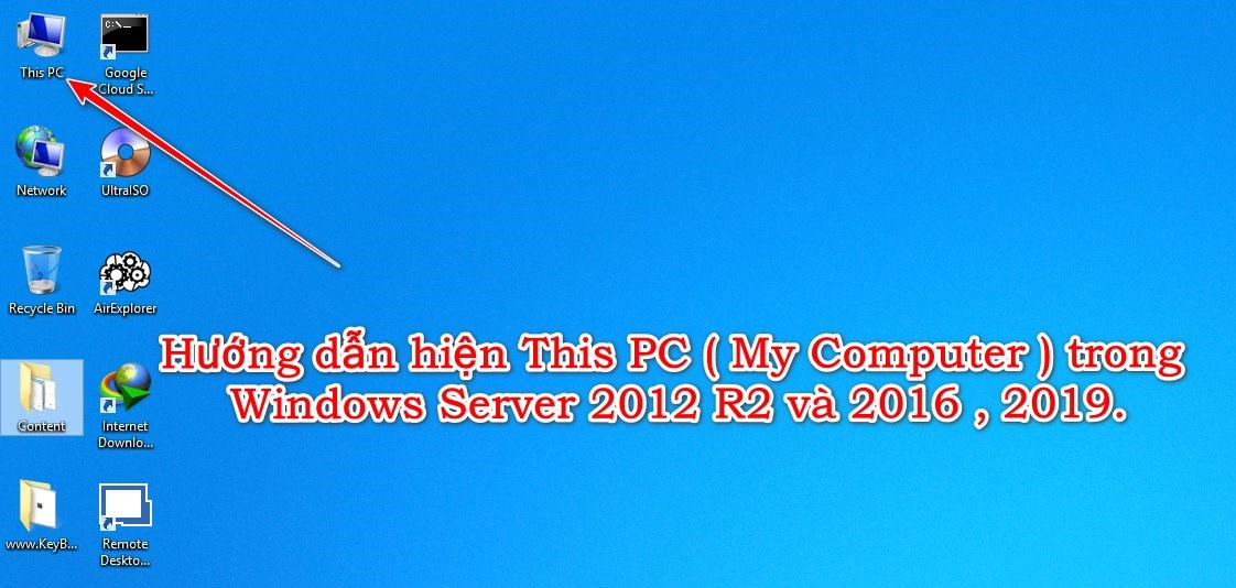 Hướng dẫn hiện This PC ( My Computer ) trong Windows Server 2012 R2 và 2016