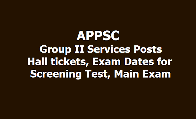APPSC Group II Services Posts Hall tickets, Exam Dates for Screening Test, Main Exam 2019