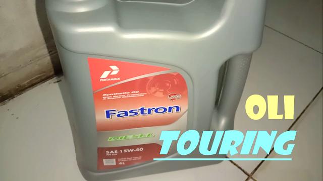Fastron Diesel 15w40 Oli Untuk Touring ?