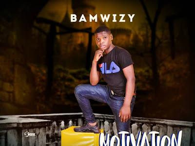 [MUSIC]: Bamwizy -  Motivation (Prod. by Phatphells)