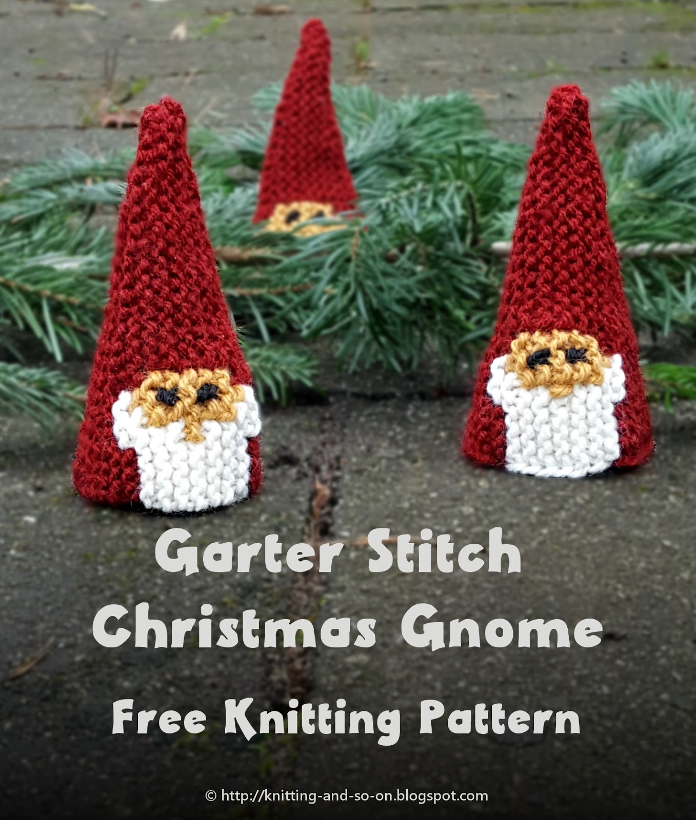 Gnome Knitting Pattern : Knitting and so on: Garter Stitch Christmas Gnome