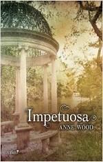 Impetuosa, Anne Wood