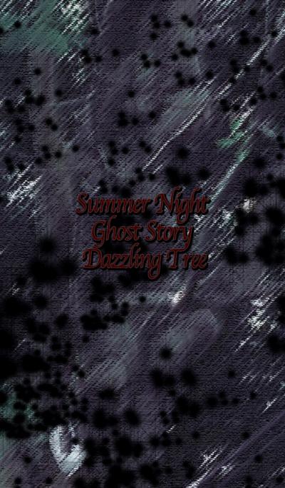 Summer Night Ghost Story Dazzling Tree