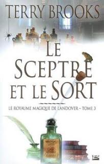 Couverture livre - critique littéraire - Le sceptre et le sort - Le Royaume magique de Landover T03 de Terry Brooks