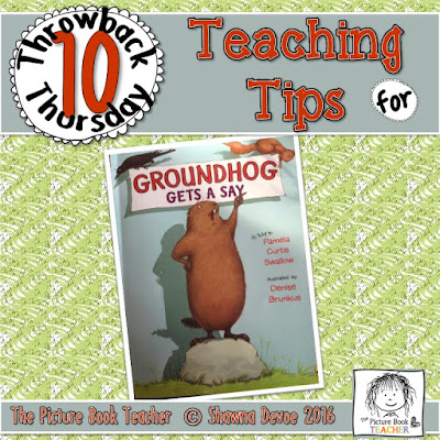 Groundhog Gets a Say Teaching Tips - TBT