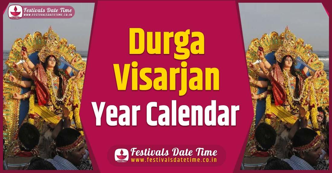 Durga Visarjan Year Calendar, Durga Visarjan Festival Schedule