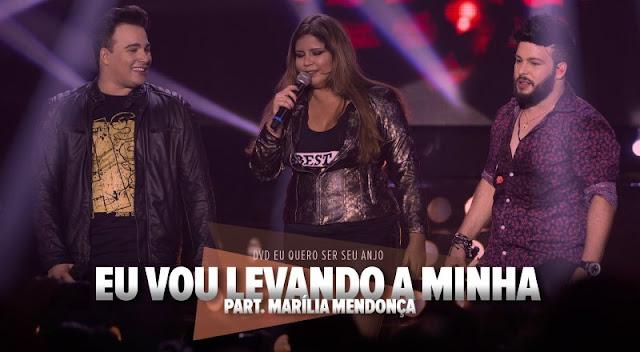 Gustavo Moura e Rafael - Eu vou levando a minha  Part. Marilia Mendonça