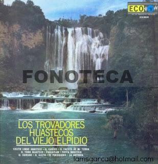 LOS TROVADORES HUASTECOS DEL VIEJO ELPIDIO