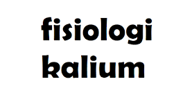 Fisiologi Kalium dalam Tubuh