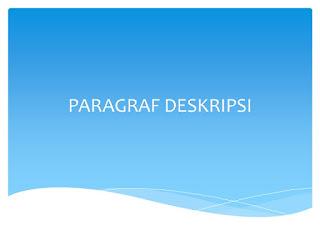 Kali ini kita akan membahas sebuah materi pembelajaran bahasa indonesia yaitu tentang paragraf 7 Contoh deskripsi atau paragraf deskriptif pendek, karangan deskripsi singkat sederhana dan panjang tentang sekolah, alam, hewan tumbuhan dan benda beserta strukturnya.