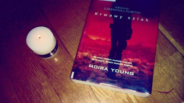 """""""Kroniki Czerwonej Pustyni:Krwawy szlak""""Moira Young"""