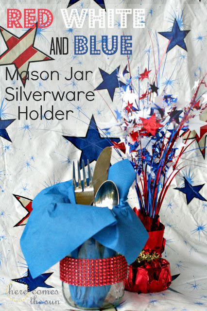 Here Comes the Sun: Red White and Blue Mason Jar Silverware Holder
