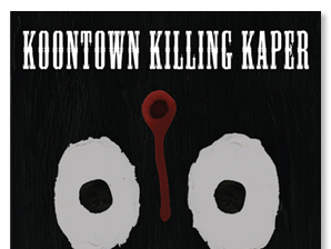 "Bill Campbell's ""Koontown Killing Kaper"""