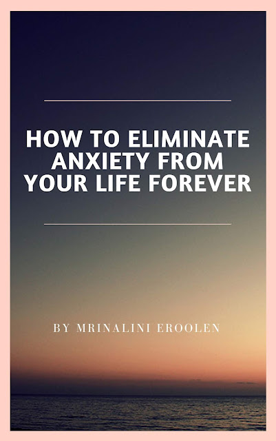 Eliminate Anxiety From Your Life Forever
